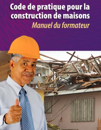 Code de pratique pour la construction de maisons: Manuel du formateur