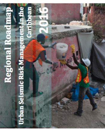 Regional Roadmap for Urban Seismic Risk Management in the Caribbean 2016