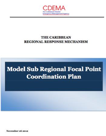 Caribbean Regional Response Mechanism: Model Sub-Regional Focal Point Coordination Plan